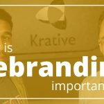 Rebranding: Why You May Need To Consider A Rebranding Strategy