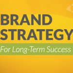 Brand Strategy as a plan for long-term business success