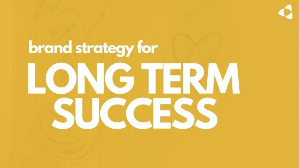 brand strategy for long term success