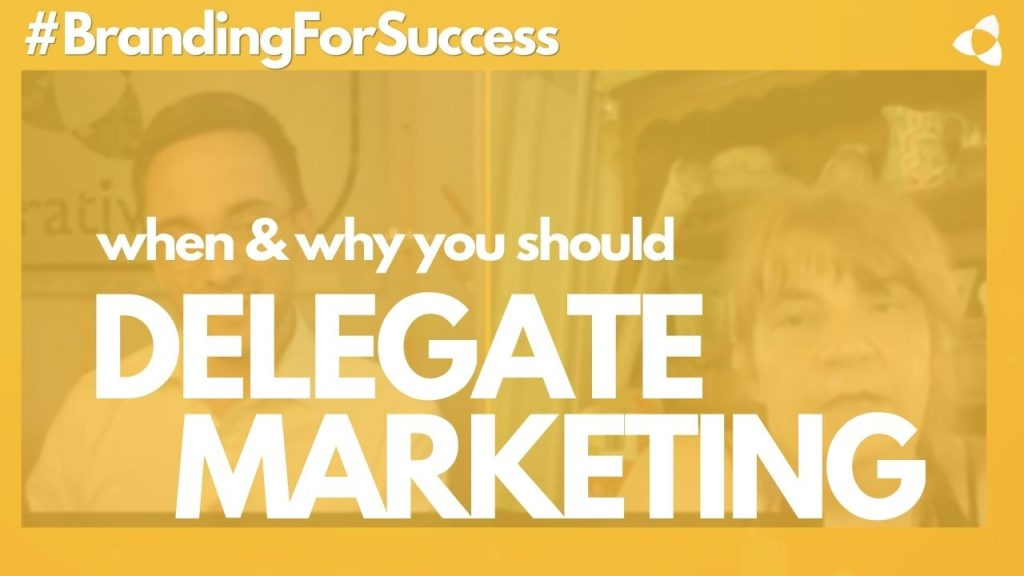When & Why to delegate marketing